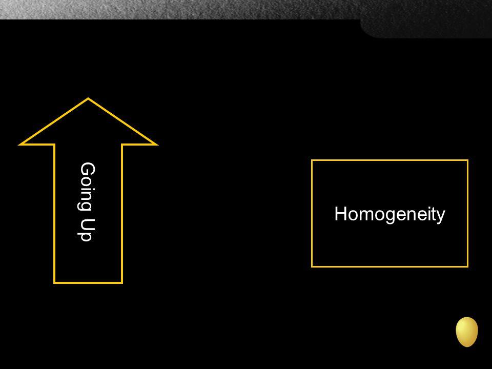 Going Up Homogeneity