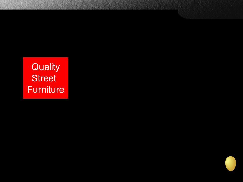 Quality Street Furniture