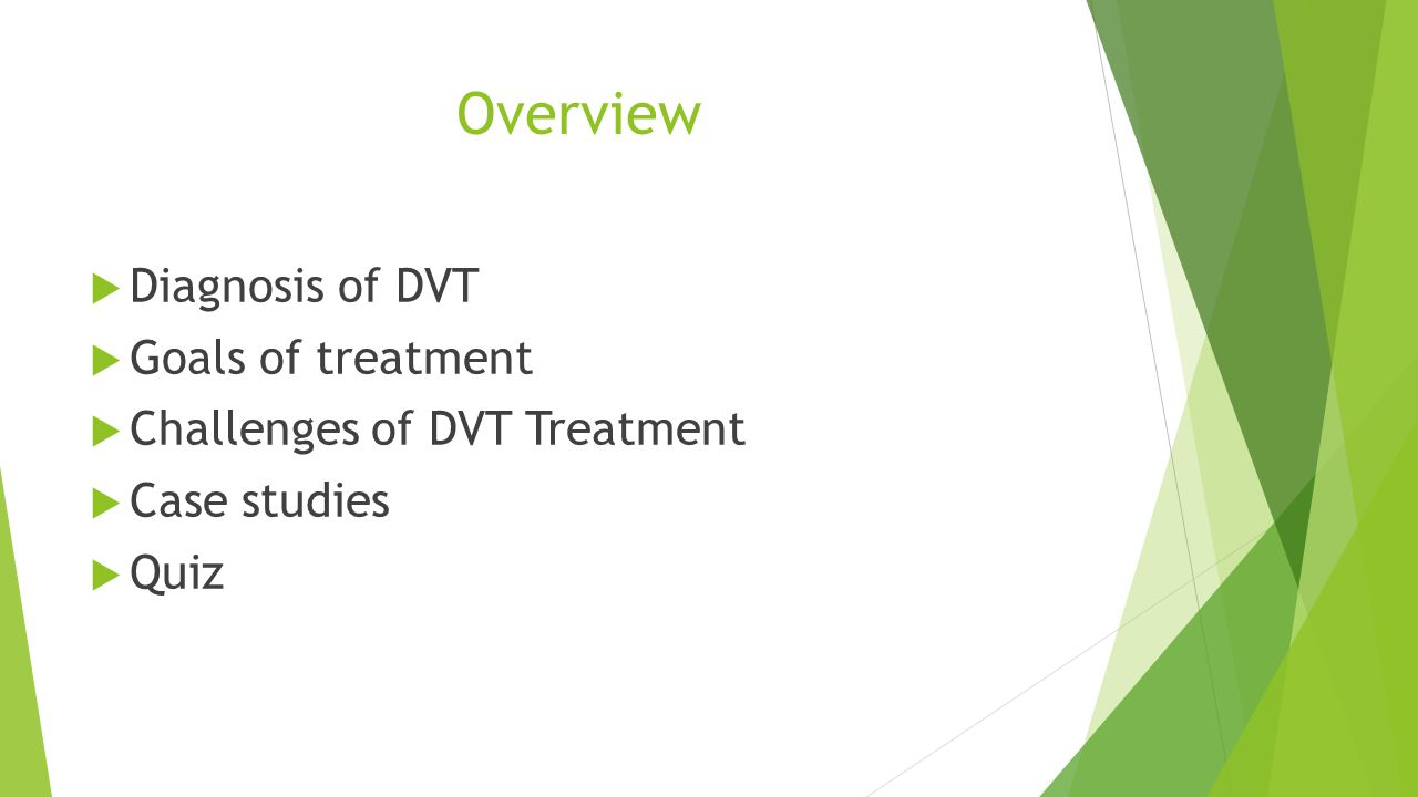 Clinical Diagnosis of DVT DVT symptoms can be nonspecific, making it difficult to diagnose.