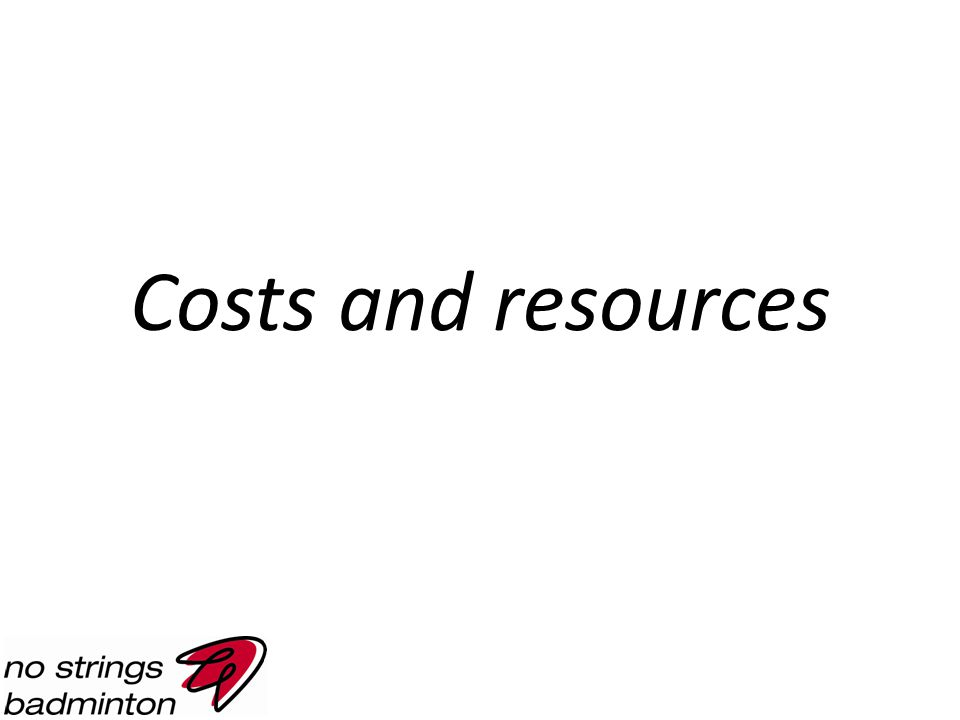 Costs and resources