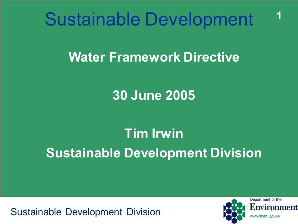 2 Purpose of Presentation Background Overview of Progress on NI Sustainable Development Strategy Linkages with the Water Framework Directive 2