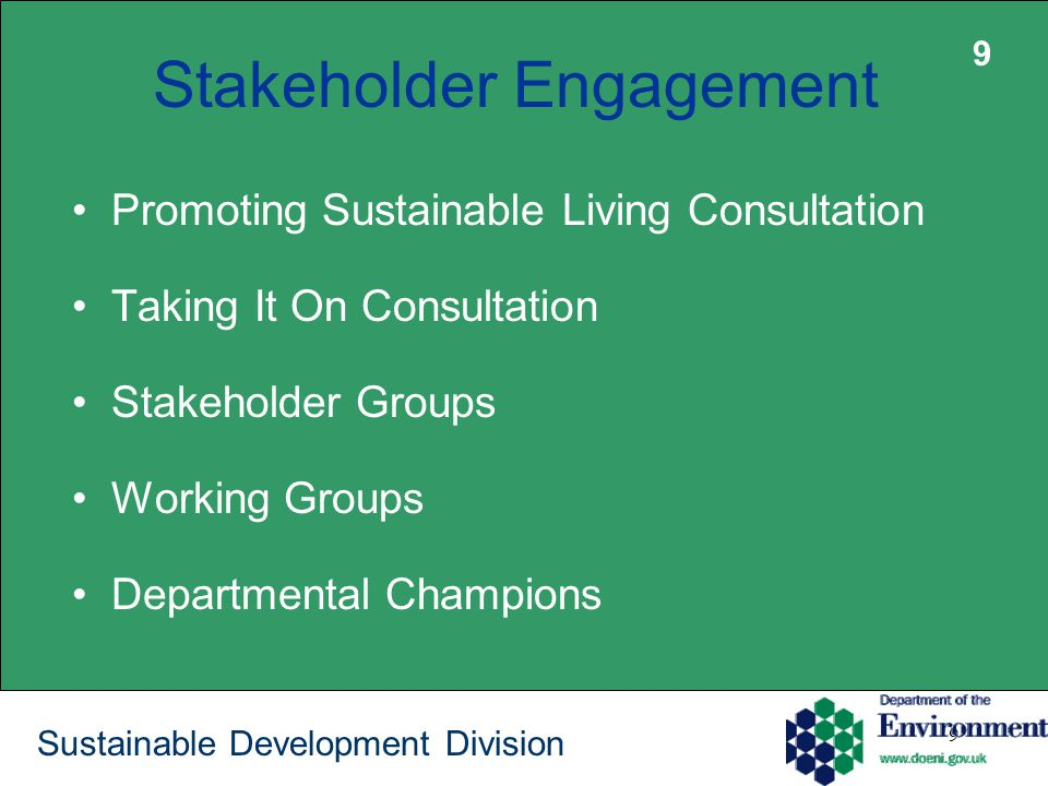 9 Sustainable Development Division Stakeholder Engagement Promoting Sustainable Living Consultation Taking It On Consultation Stakeholder Groups Working Groups Departmental Champions 9