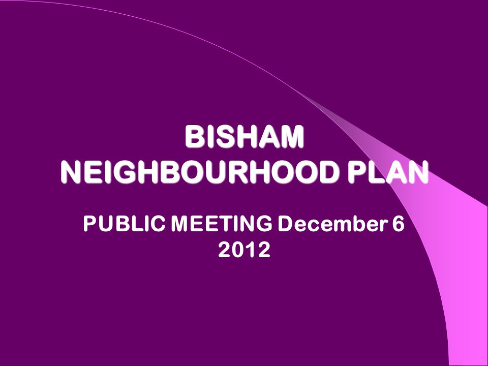 BISHAM NEIGHBOURHOOD PLAN PUBLIC MEETING December 6 2012