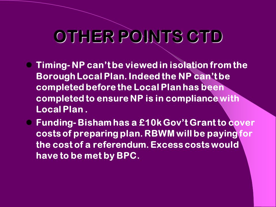 OTHER POINTS CTD Timing- NP can't be viewed in isolation from the Borough Local Plan.