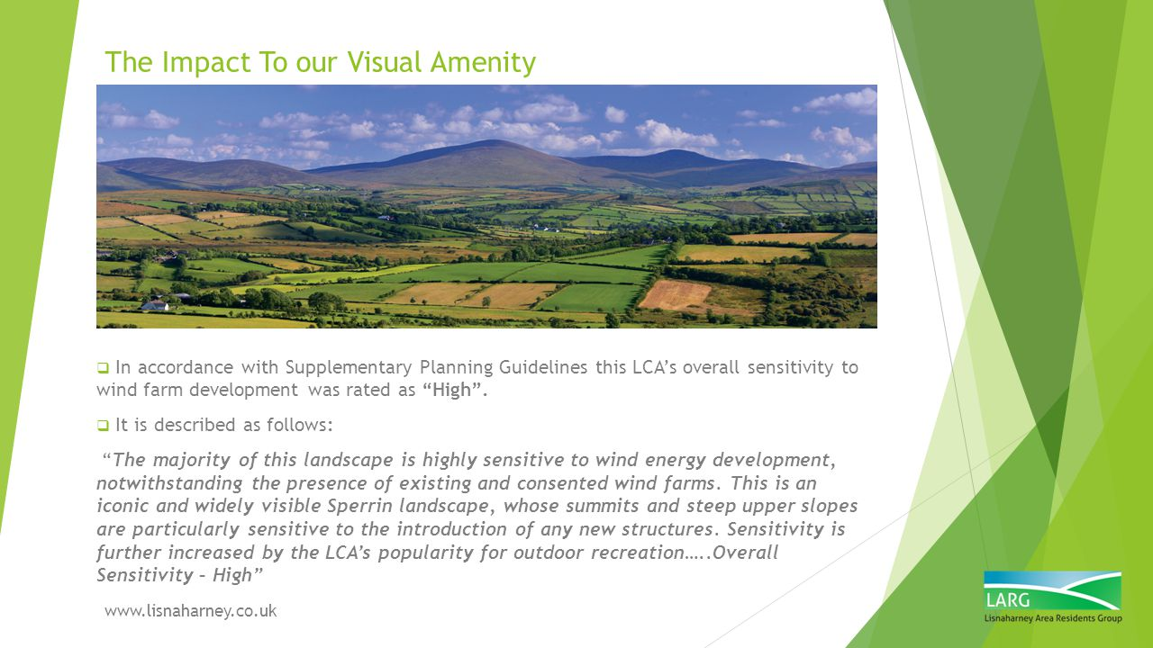 The Impact To our Visual Amenity www.lisnaharney.co.uk  Adverse impact on visibility and views from well known local view points and vistas:  The Gortin Glens.