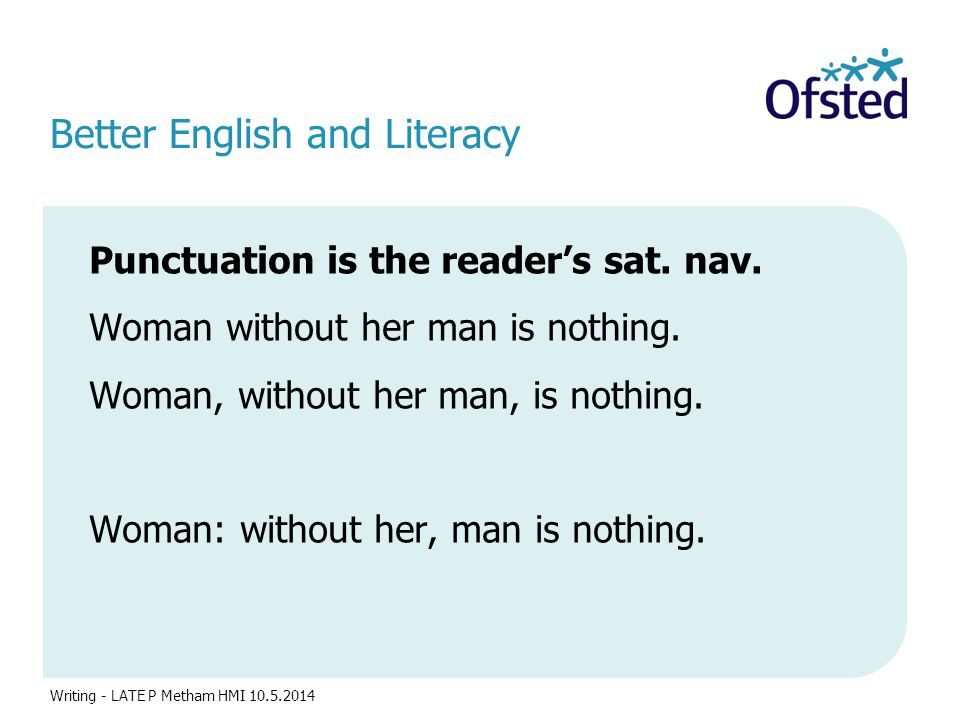 Better English and Literacy Punctuation is the reader's sat.