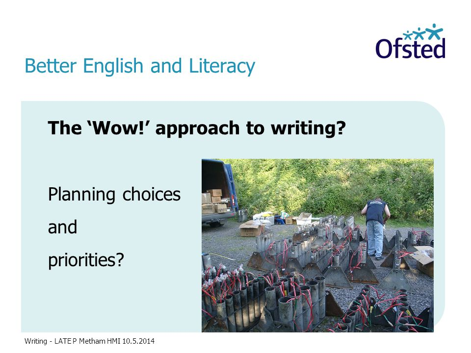 Better English and Literacy The 'Wow!' approach to writing.