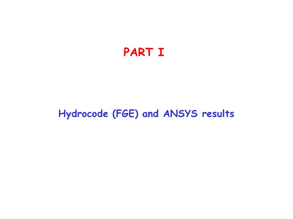 PART I Hydrocode (FGE) and ANSYS results