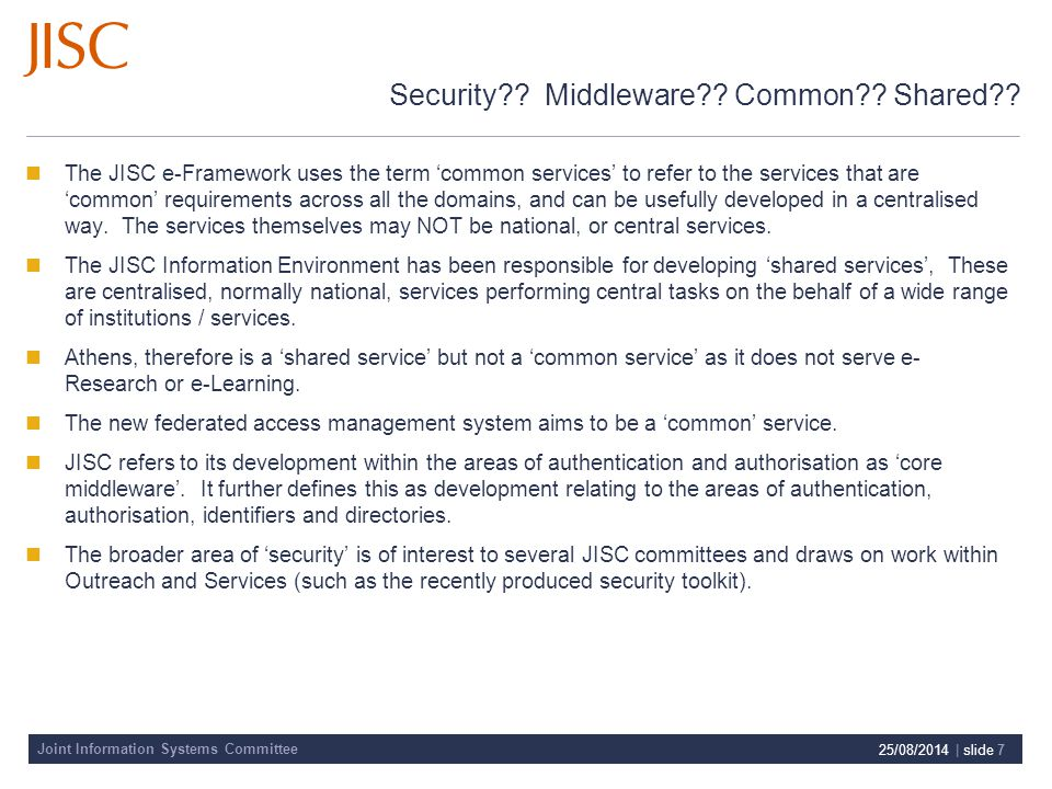 Joint Information Systems Committee 25/08/2014 | slide 7 Security?.