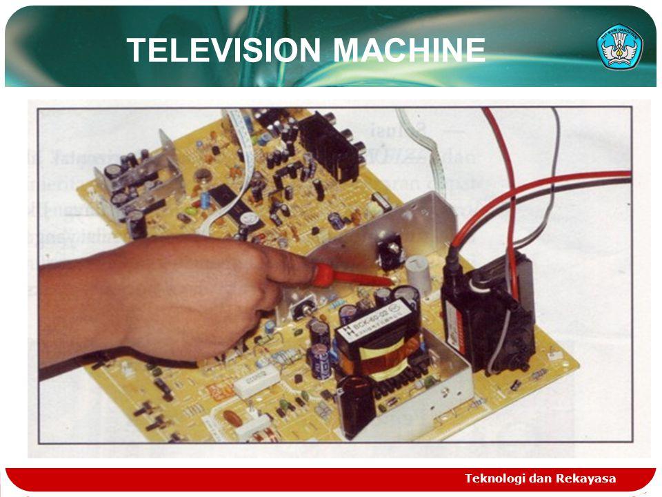 Teknologi dan Rekayasa TELEVISION MACHINE