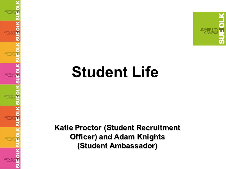 Student Life Katie Proctor (Student Recruitment Officer) and Adam Knights (Student Ambassador)