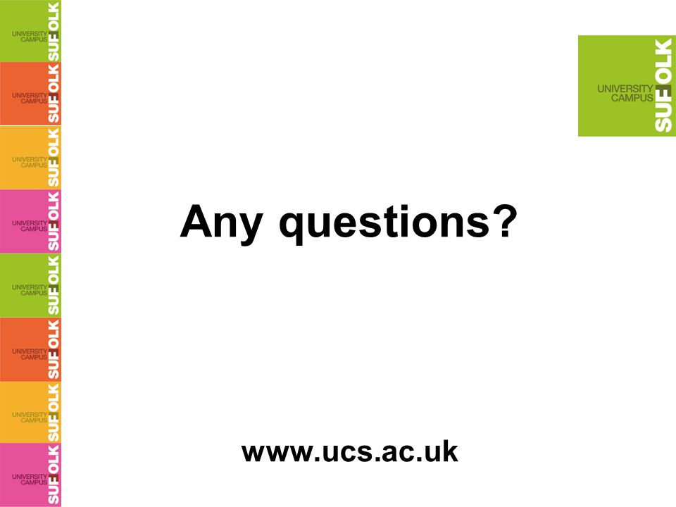 Any questions? www.ucs.ac.uk