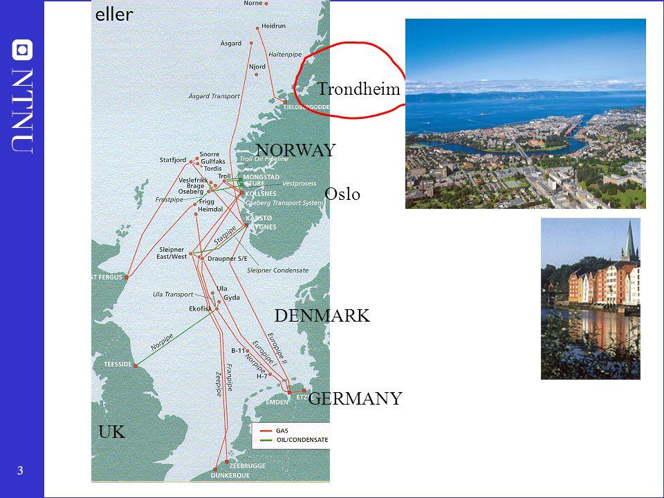 3 Trondheim Oslo UK NORWAY DENMARK GERMANY