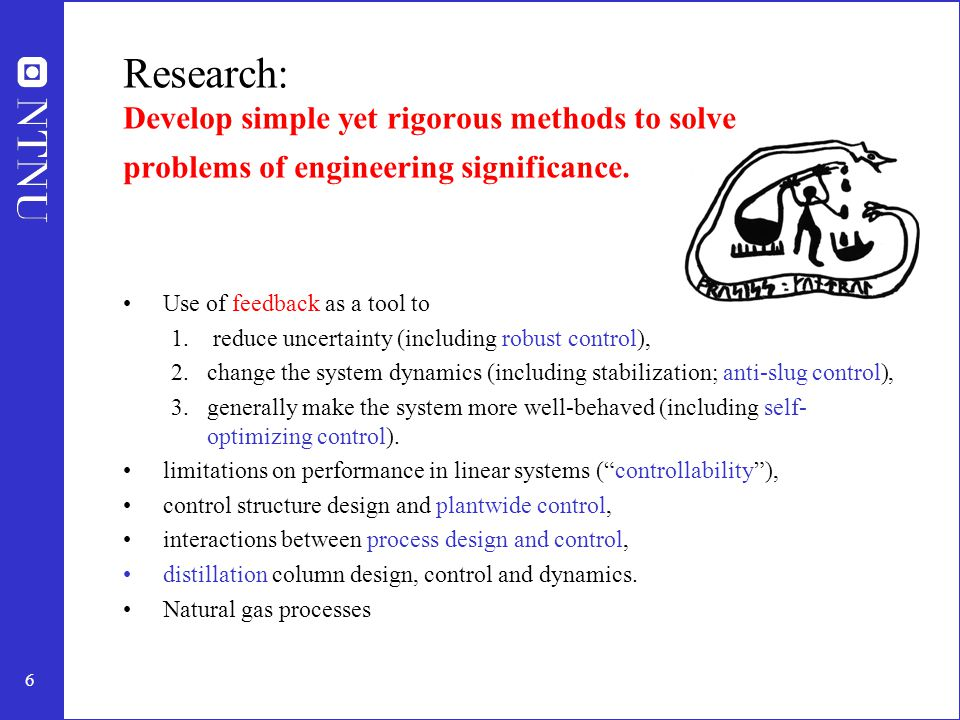 6 Research: Develop simple yet rigorous methods to solve problems of engineering significance.