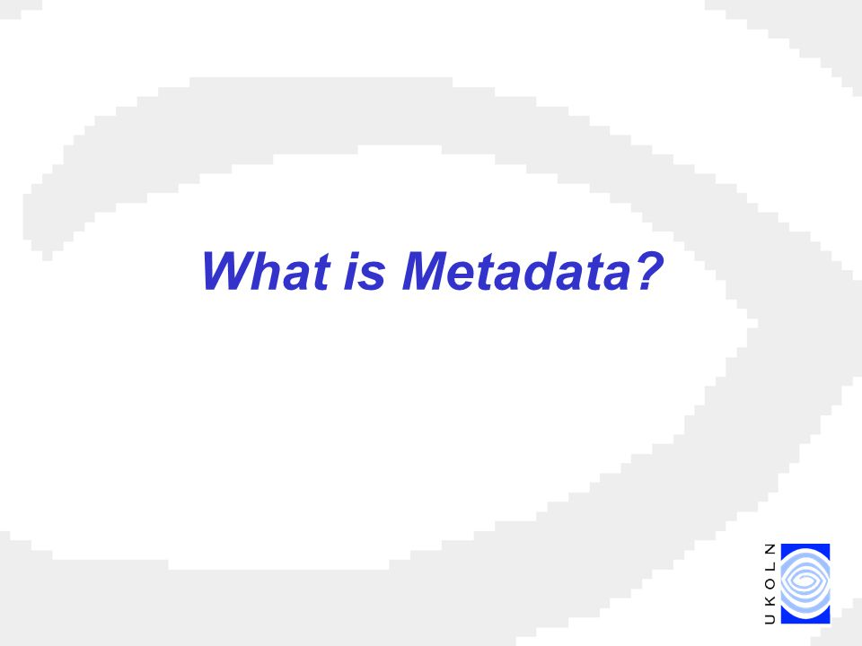What is Metadata