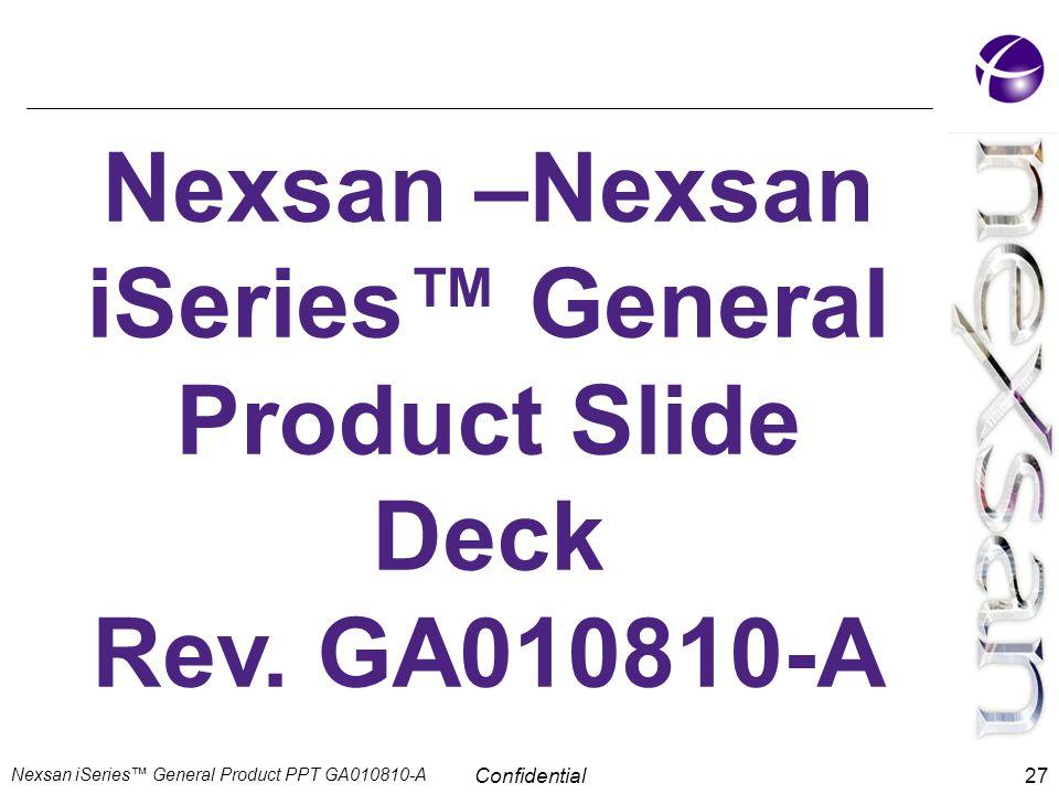 Confidential Nexsan –Nexsan iSeries™ General Product Slide Deck Rev.