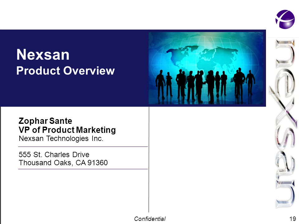 Confidential 19 Nexsan Product Overview Zophar Sante VP of Product Marketing Nexsan Technologies Inc.