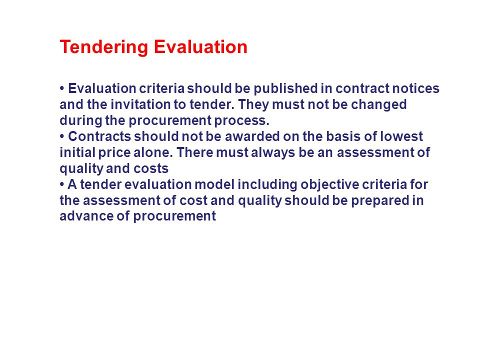 Tendering Evaluation Quality / Price Split - ?% / ?% Quality Tender Document Interviews Presentations Site Visits Price Elements