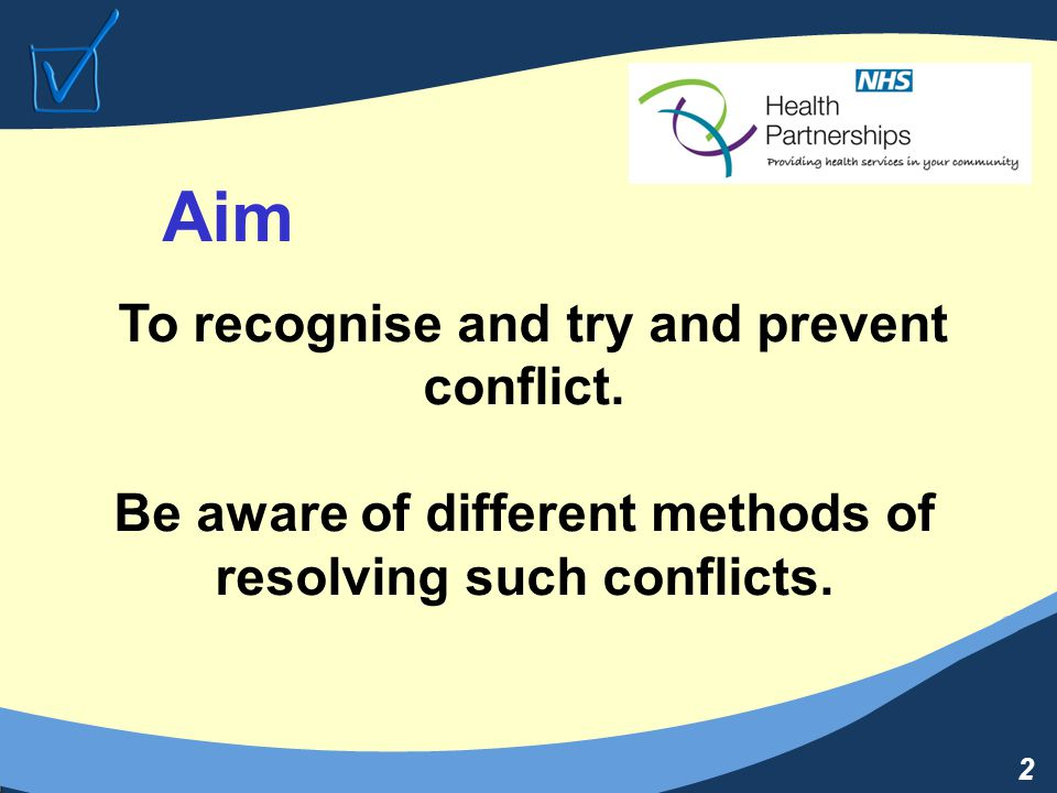 2 Aim To recognise and try and prevent conflict.