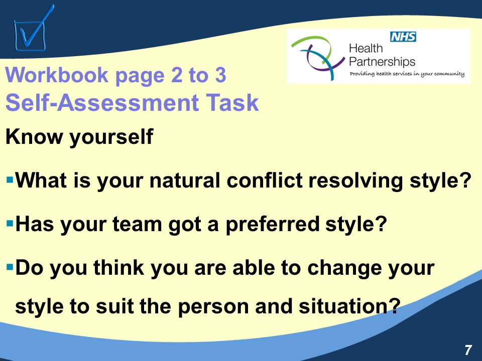 7 Know yourself  What is your natural conflict resolving style.