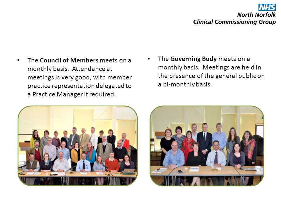 The Council of Members meets on a monthly basis.