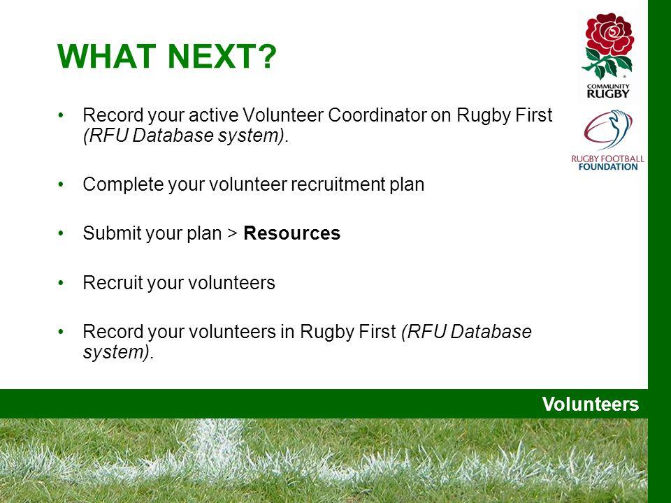 Volunteers WHAT NEXT.