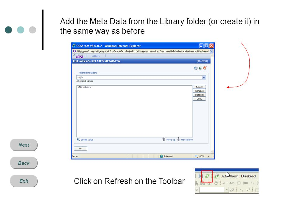 Next Back Exit Add the Meta Data from the Library folder (or create it) in the same way as before Click on Refresh on the Toolbar