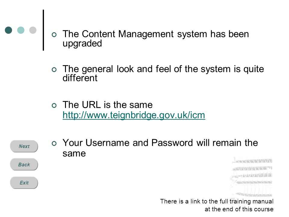 Next Back Exit Summary Thank you for completing this short course We hope that you feel confident in using the updated Content Management System