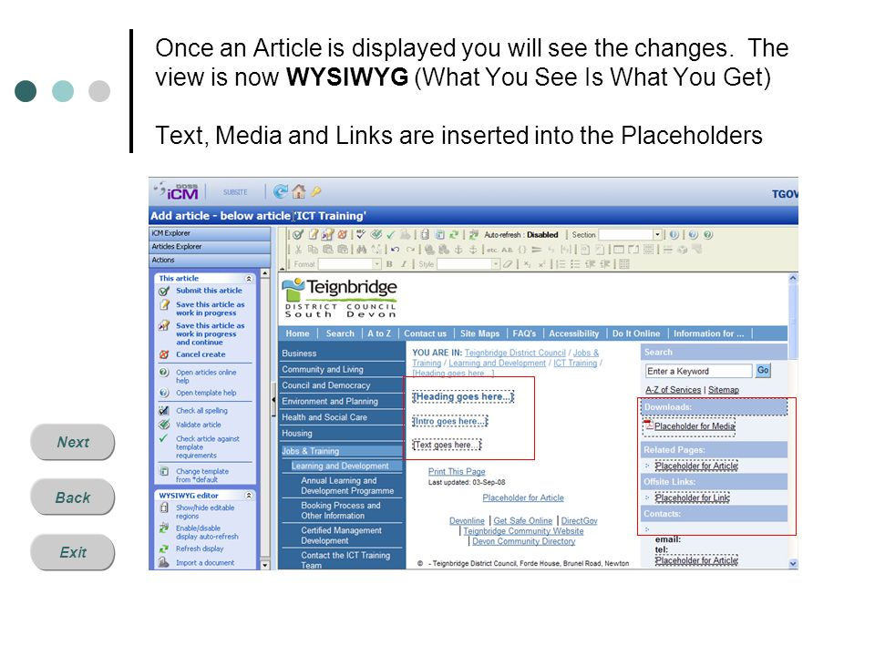 Next Back Exit Inserting Text All you need to do is to click into the Placeholder and type!
