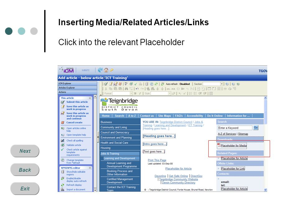 Next Back Exit Inserting Media/Related Articles/Links Click into the relevant Placeholder
