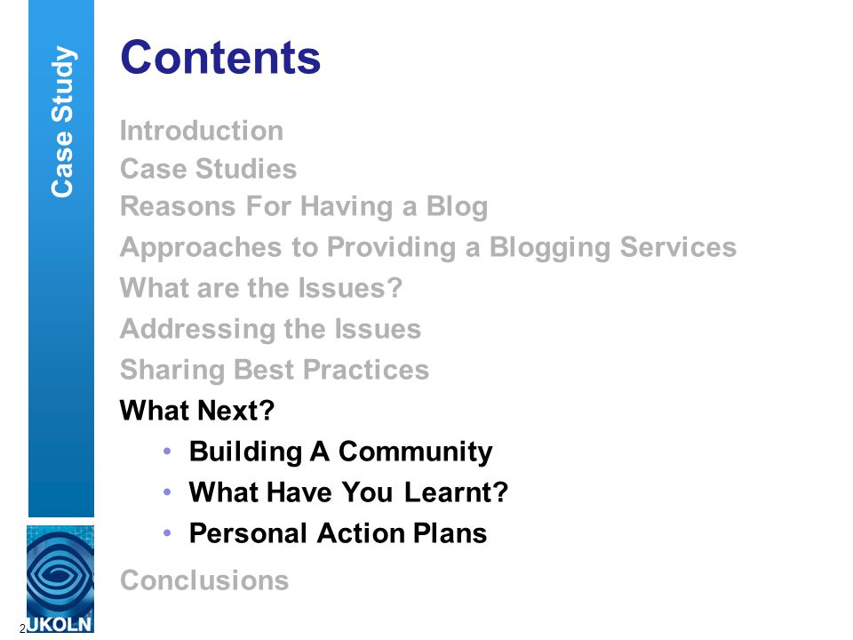 2 Contents Introduction Case Studies Reasons For Having a Blog Approaches to Providing a Blogging Services What are the Issues? Addressing the Issues