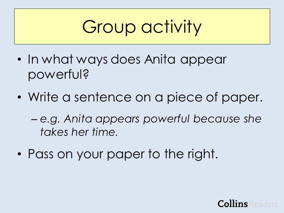 Group activity In what ways does Anita appear powerful.
