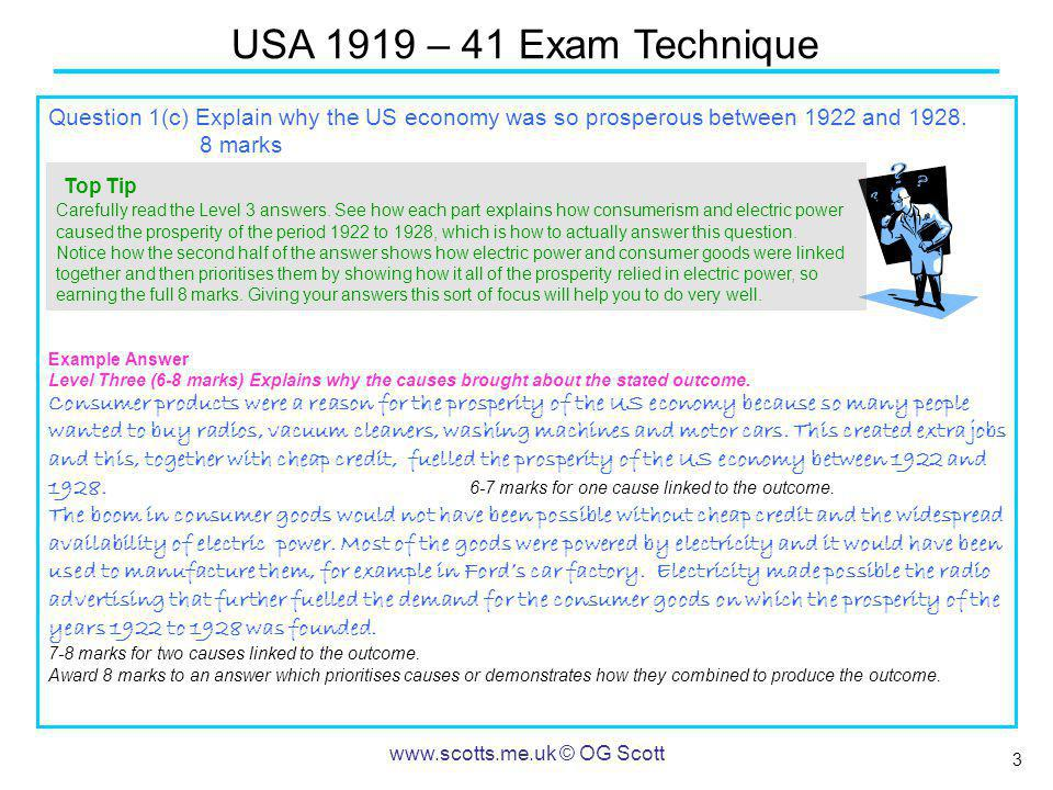 3 USA 1919 – 41 Exam Technique   © OG Scott Question 1(c) Explain why the US economy was so prosperous between 1922 and 1928.