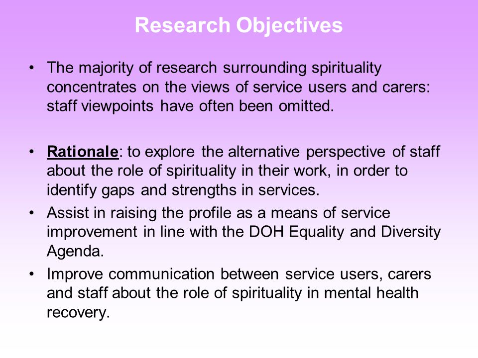 Conclusions Greater encouragement, guidance and support by Trust managers generally so that employees feel comfortable discussing spirituality with colleagues and clients.