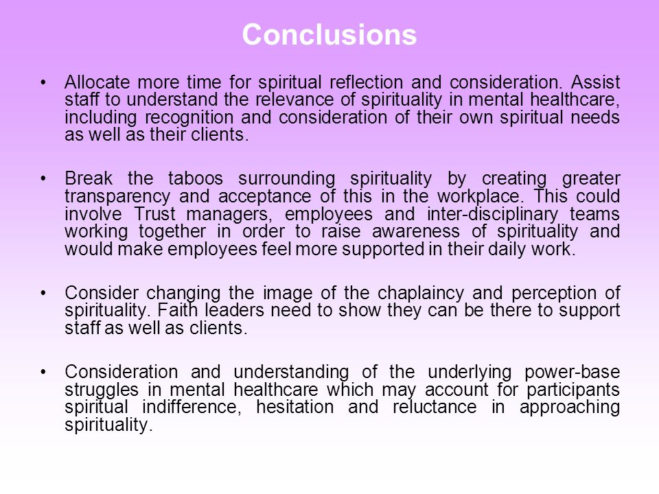 Conclusions Allocate more time for spiritual reflection and consideration.