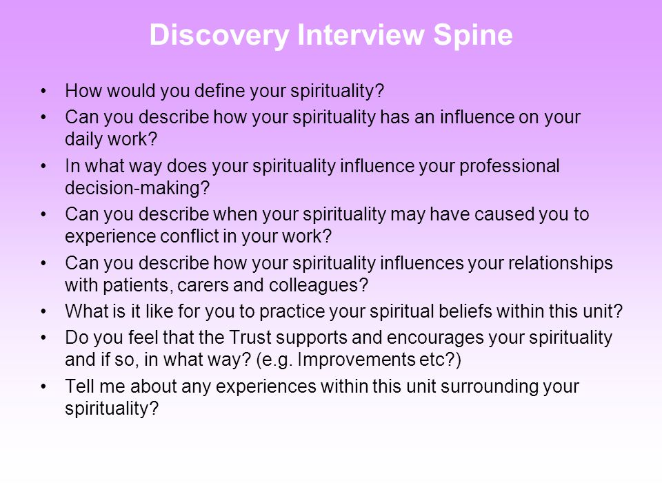 Discovery Interview Spine How would you define your spirituality.