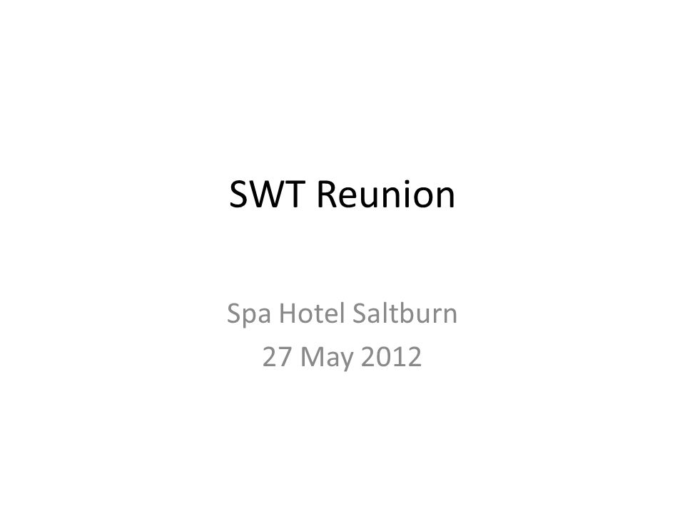 SWT Reunion Spa Hotel Saltburn 27 May 2012