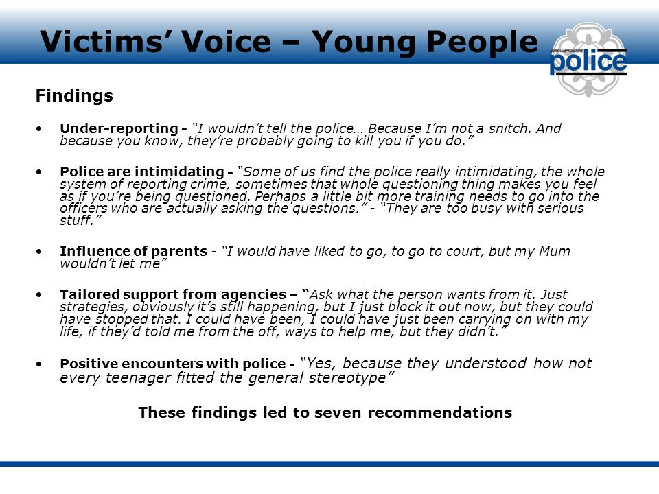 """Victims' Voice – Young People Findings Under-reporting - """"I wouldn't tell the police… Because I'm not a snitch. And because you know, they're probably"""