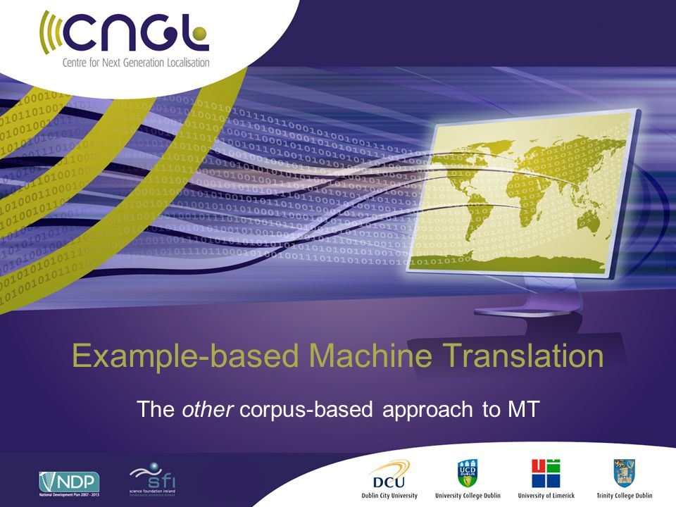 2/23 Example-based Machine Translation Historically predates SMT (just about) At first seen as a rival approach Now almost marginalised … … despite (because of?) some convergence The other corpus-based approach to MT In this talk I will Explain basic ideas and problems Point to differences and similarities between EBMT and SMT