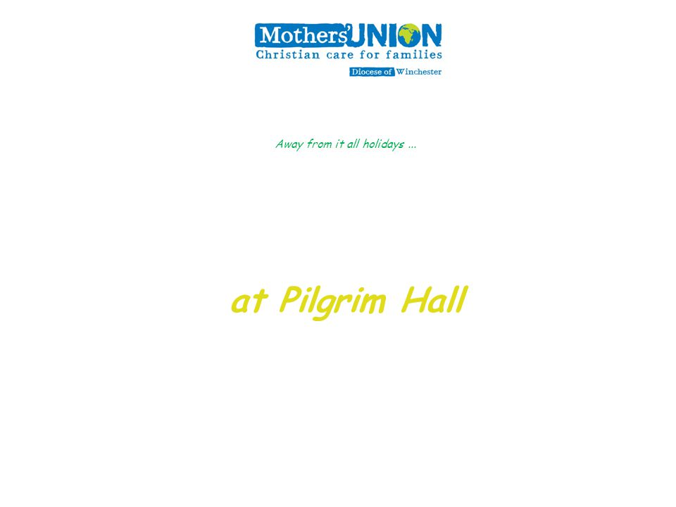 at Pilgrim Hall Away from it all holidays...