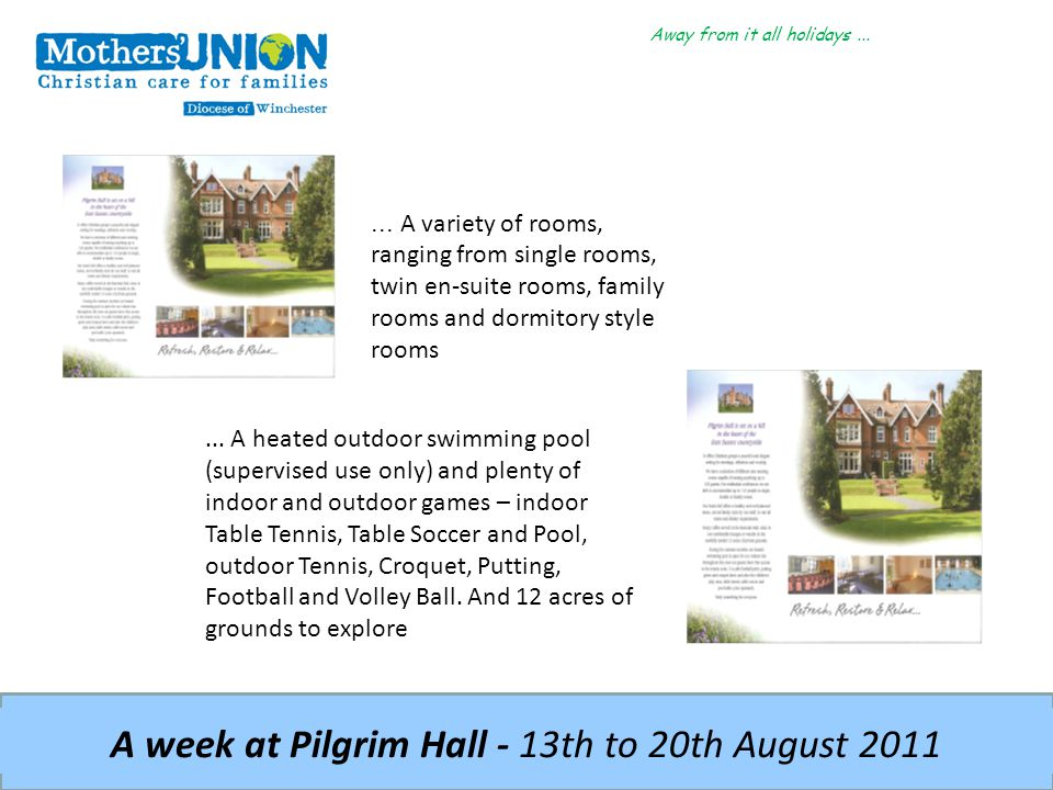 Away from it all holidays... A week at Pilgrim Hall - 13th to 20th August 2011... A variety of rooms, ranging from single rooms, twin en-suite rooms,