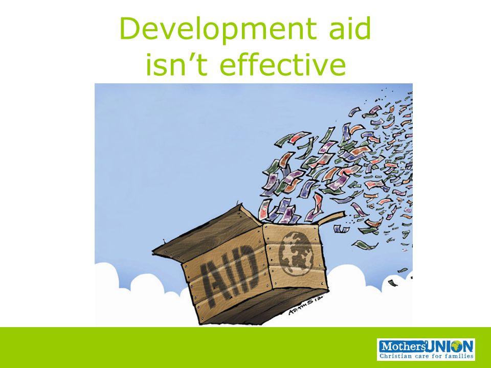 Development aid isn't effective