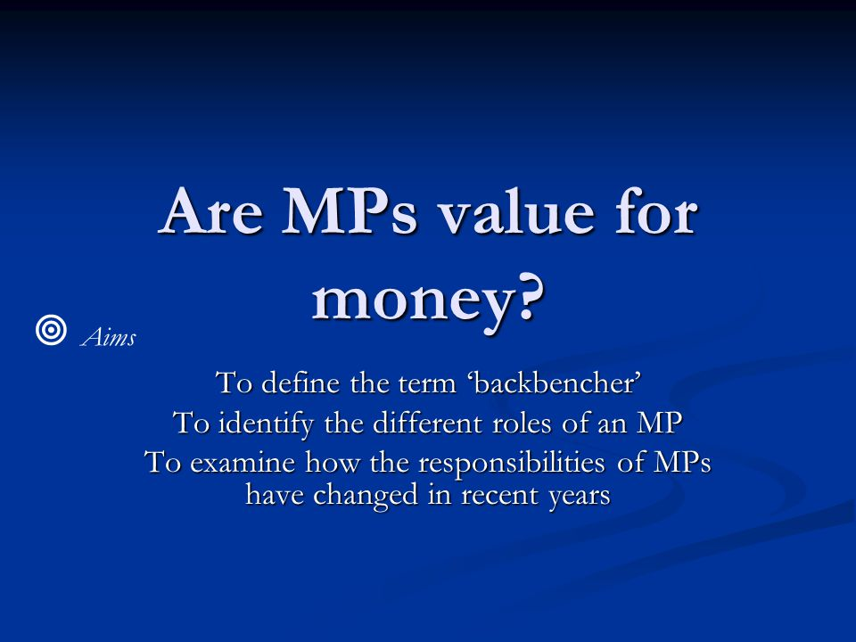 Are MPs value for money.