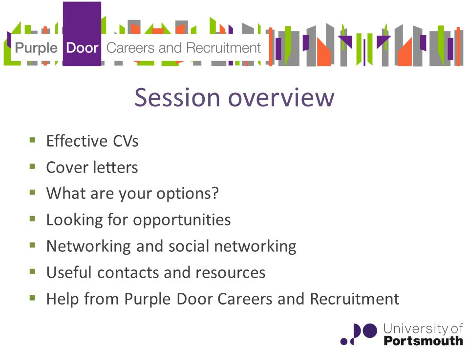 Session overview  Effective CVs  Cover letters  What are your options.