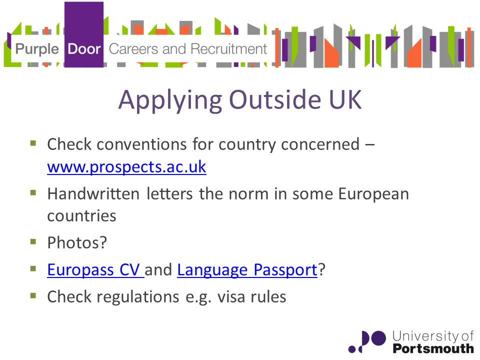 Applying Outside UK  Check conventions for country concerned –      Handwritten letters the norm in some European countries  Photos.