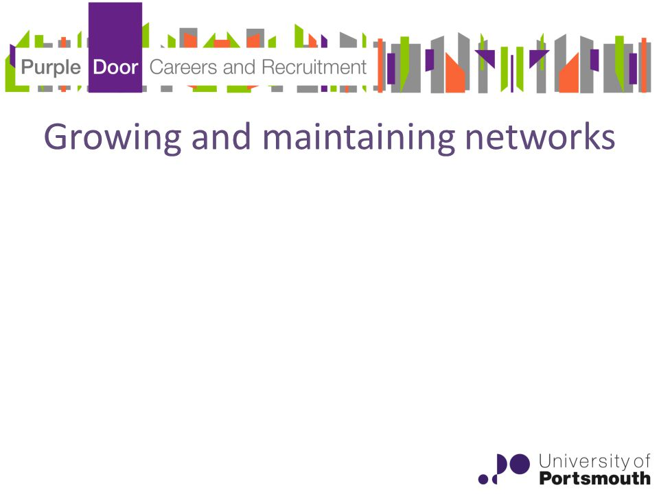 Growing and maintaining networks