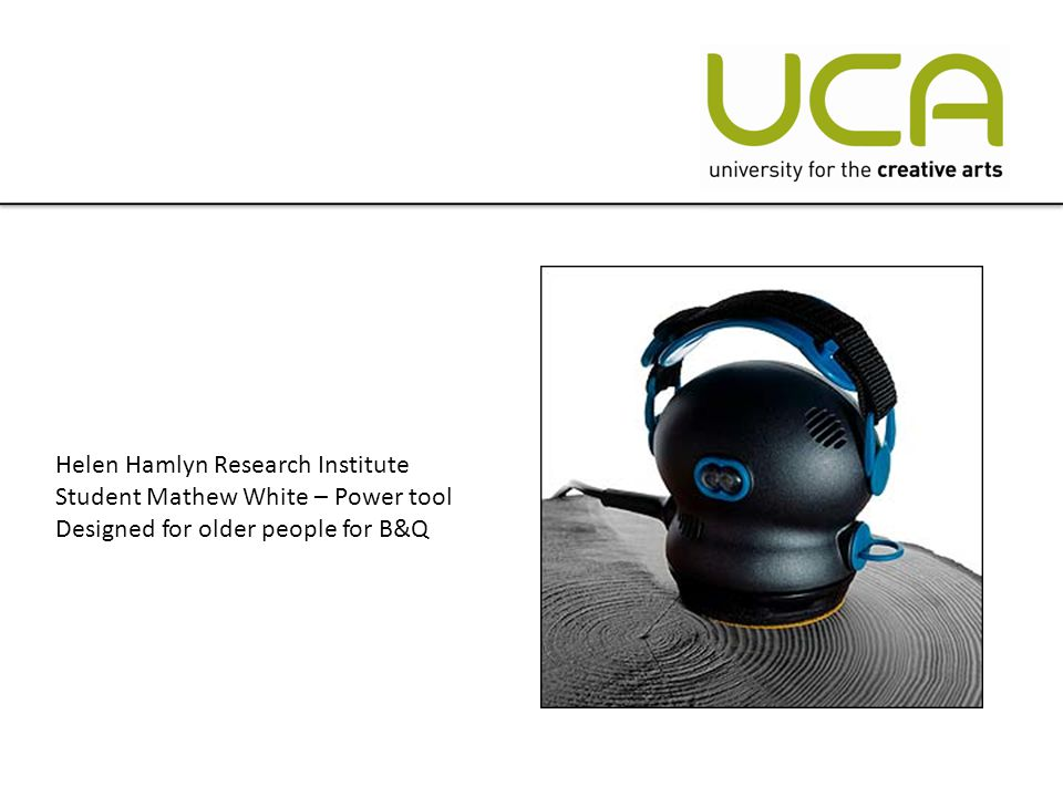 Helen Hamlyn Research Institute Student Mathew White – Power tool Designed for older people for B&Q
