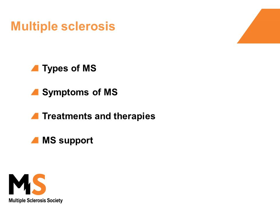 Types of MS Symptoms of MS Treatments and therapies MS support Multiple sclerosis