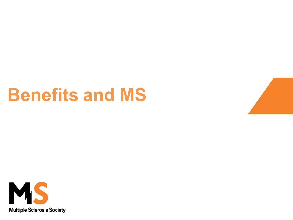 Benefits and MS