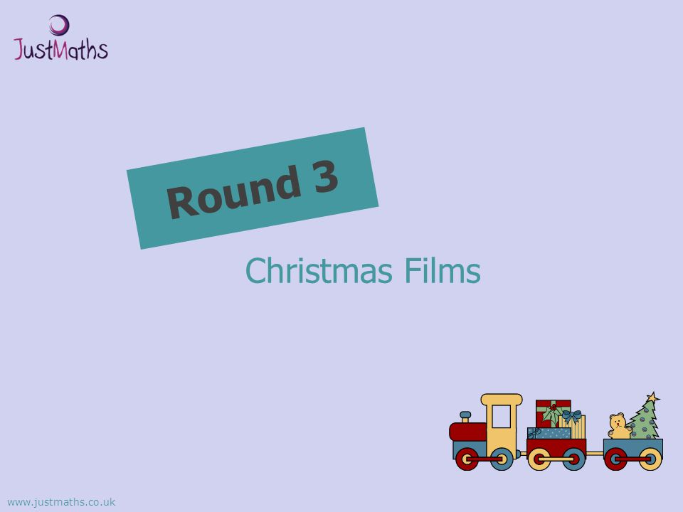 Round 3 Christmas Films www.justmaths.co.uk
